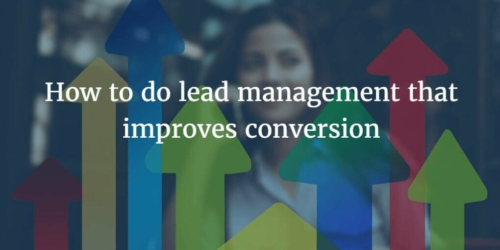 Lead management improves conversion