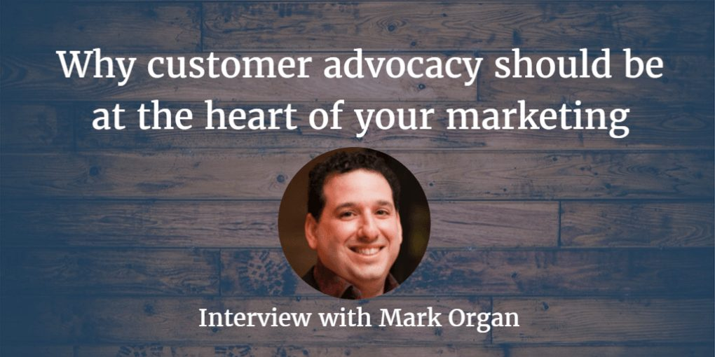 Customer-Advocacy-Marketing-Mark-Organ