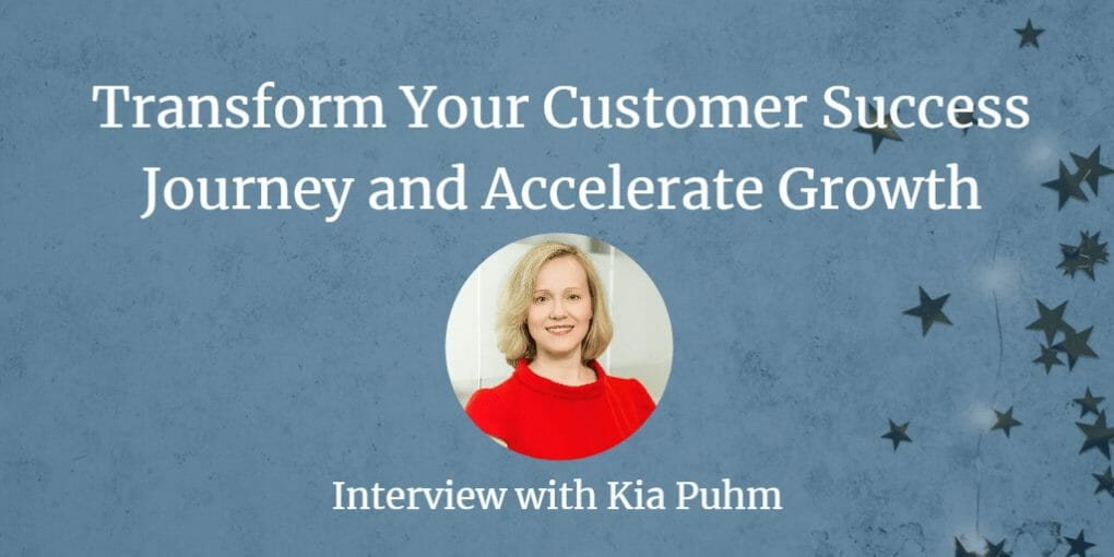 Transform Your Customer Success Journey and Accelerate Growth
